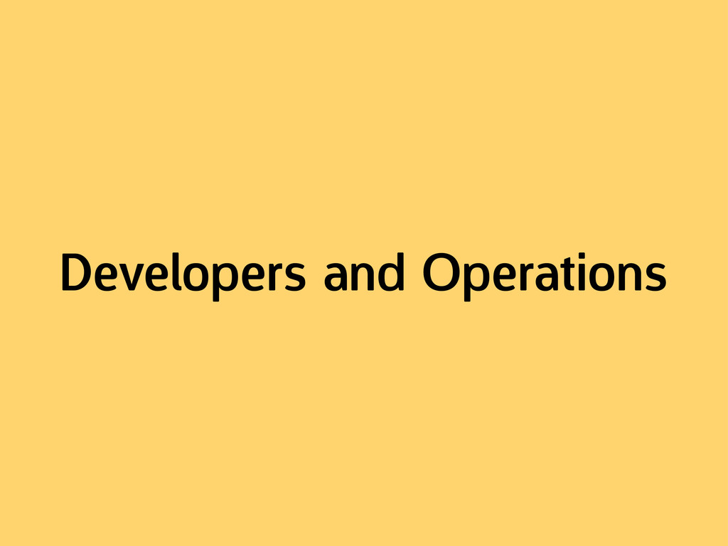 Developers and Operations