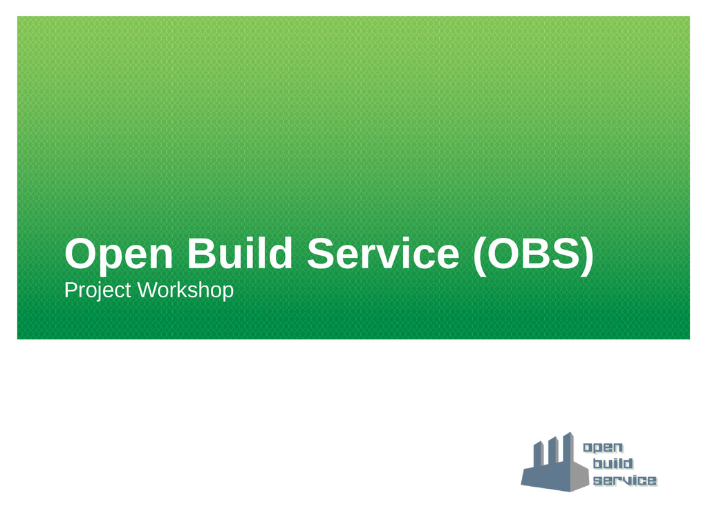 Open Build Service (OBS) Project Workshop