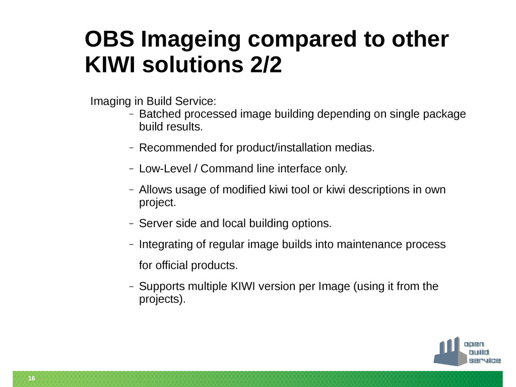 16 OBS Imageing compared to other KIWI solution...