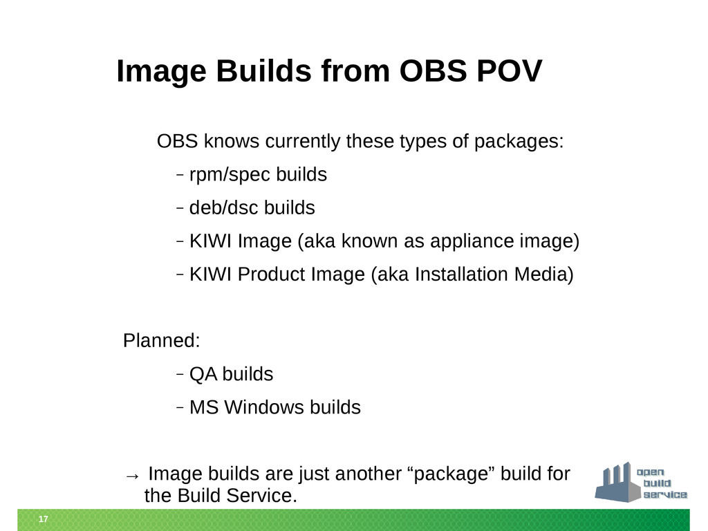 17 Image Builds from OBS POV OBS knows currentl...
