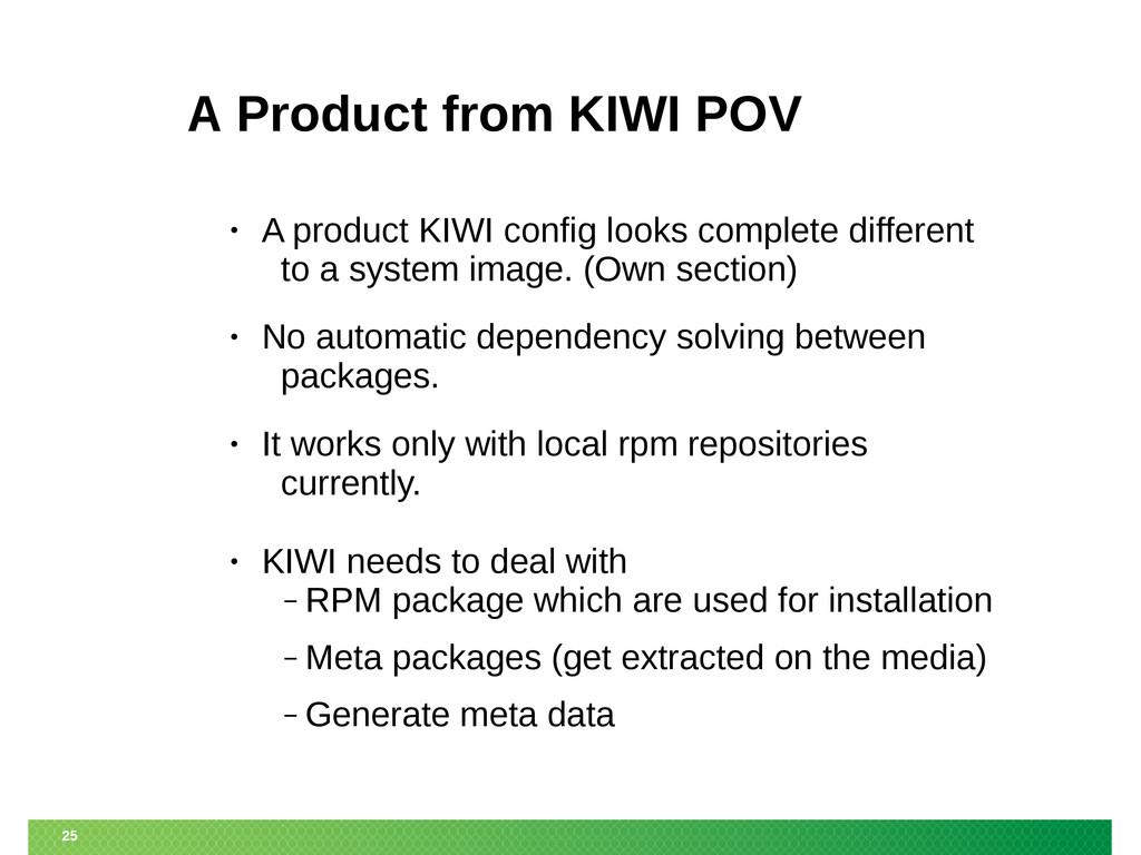 25 A Product from KIWI POV • A product KIWI con...