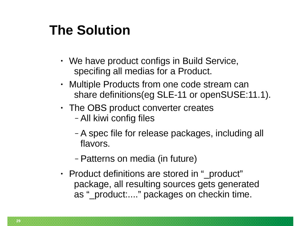 29 The Solution • We have product configs in Bu...
