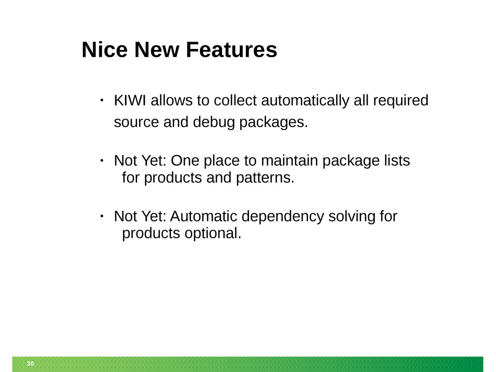 30 Nice New Features • KIWI allows to collect a...