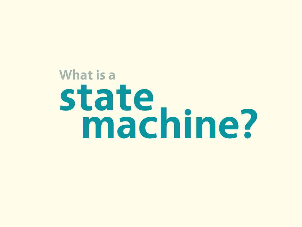 machine? state What is a