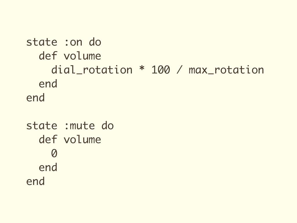 state :on do def volume dial_rotation * 100 / m...