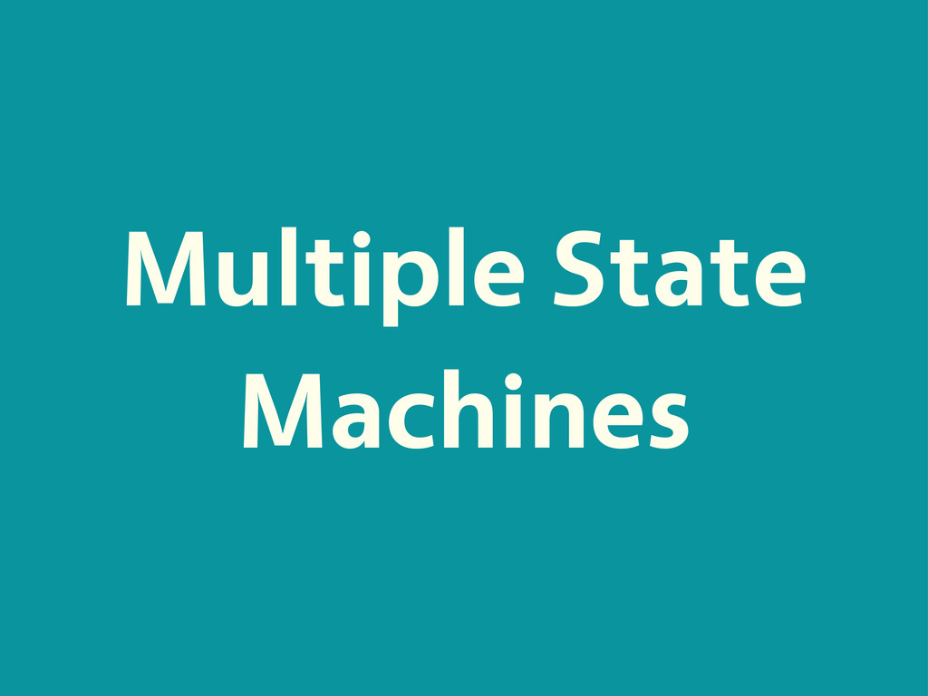 Multiple State Machines