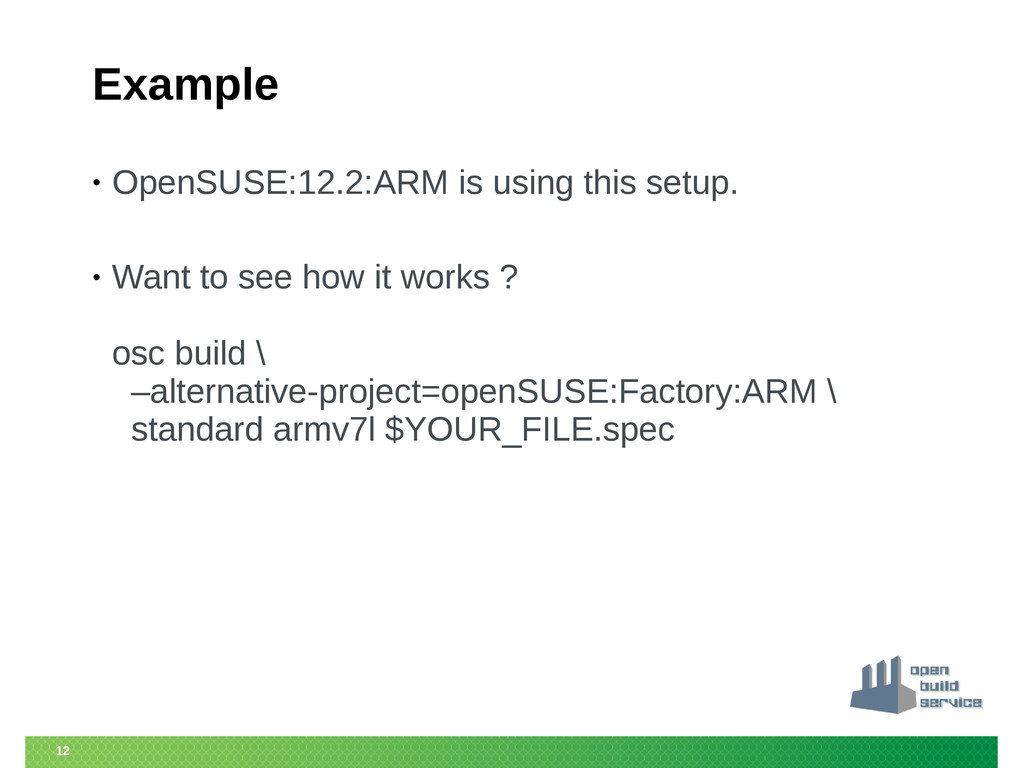 12 Example • OpenSUSE:12.2:ARM is using this se...