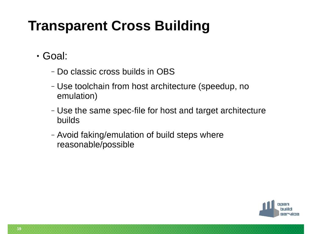 19 Transparent Cross Building • Goal: ‒ Do clas...
