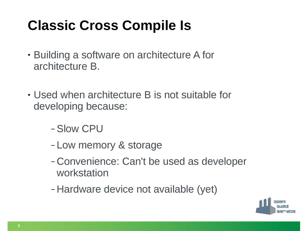 3 Classic Cross Compile Is • Building a softwar...