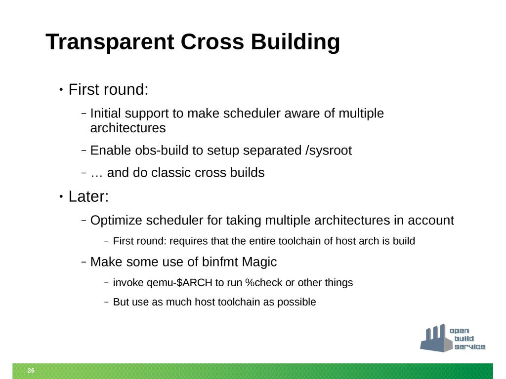 26 Transparent Cross Building • First round: ‒ ...