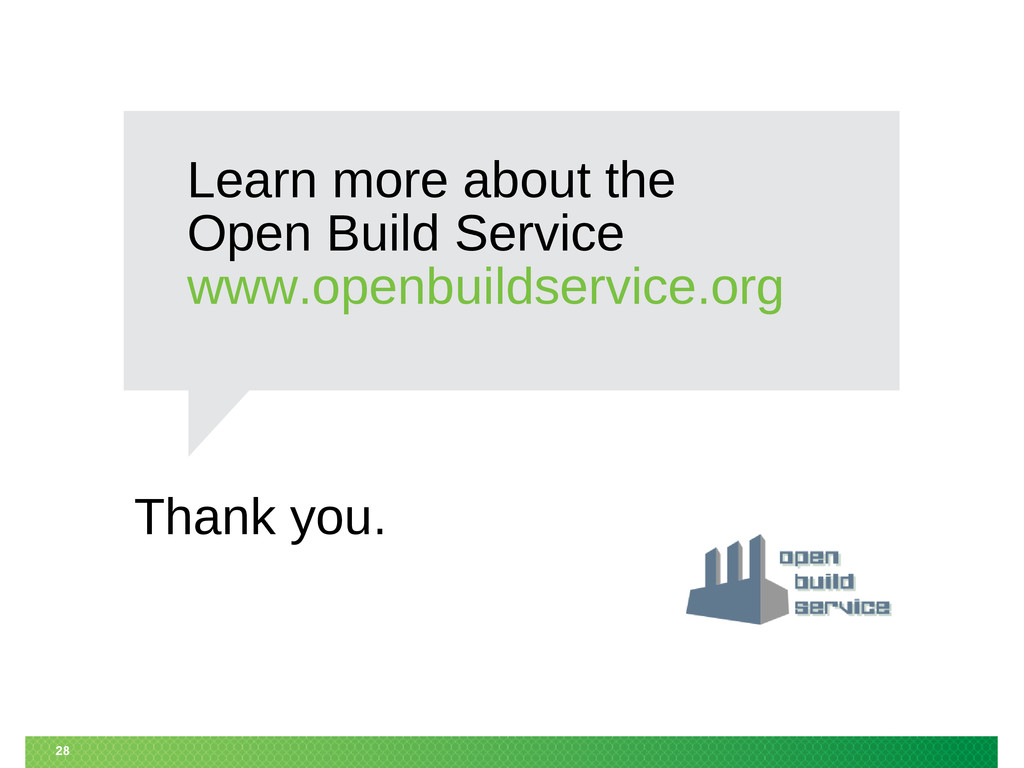 Thank you. 28 Learn more about the Open Build S...