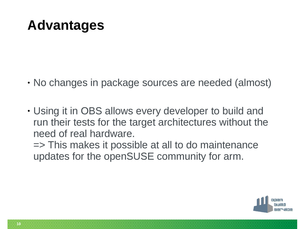 10 Advantages • No changes in package sources a...