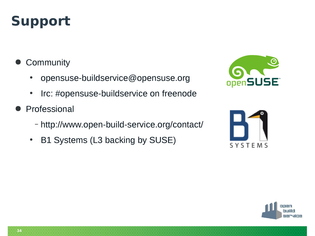 34 Support ● Community ● opensuse-buildservice@...