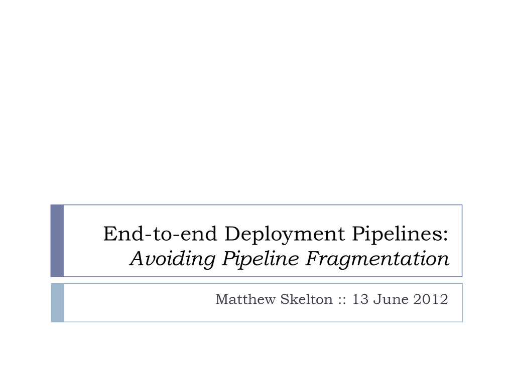 End-to-end Deployment Pipelines: Avoiding Pipel...
