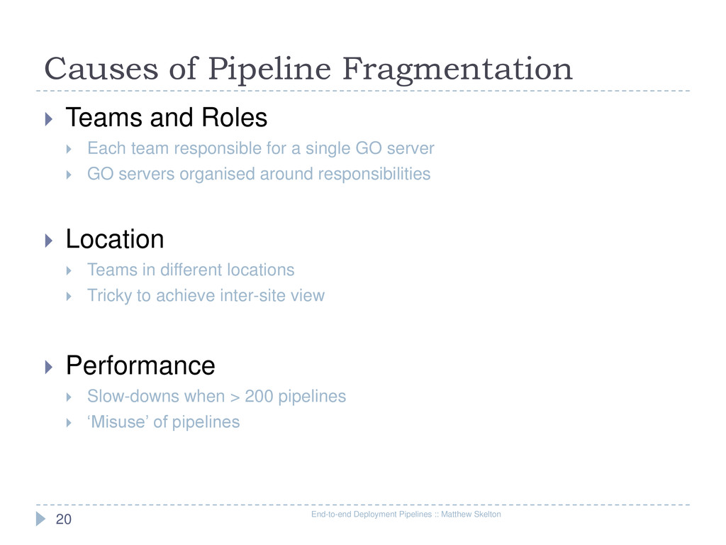 Causes of Pipeline Fragmentation End-to-end Dep...