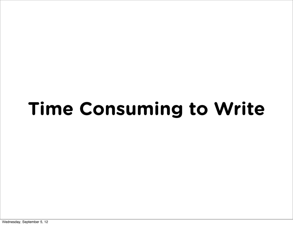 Time Consuming to Write Wednesday, September 5,...
