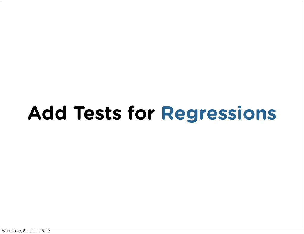 Add Tests for Regressions Wednesday, September ...