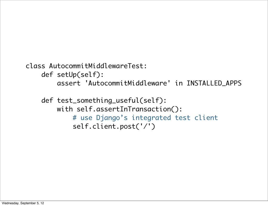 class AutocommitMiddlewareTest: def setUp(self)...