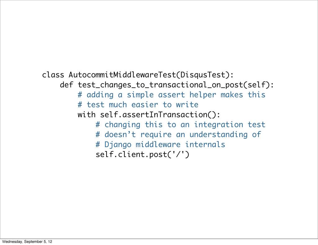 class AutocommitMiddlewareTest(DisqusTest): def...