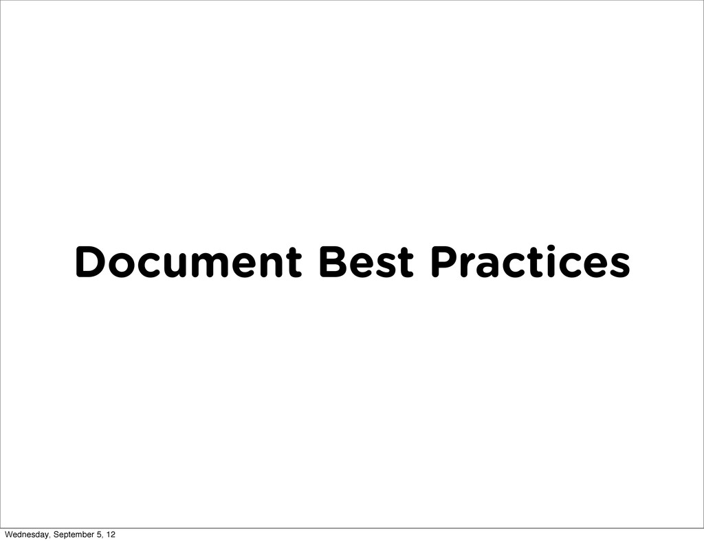 Document Best Practices Wednesday, September 5,...