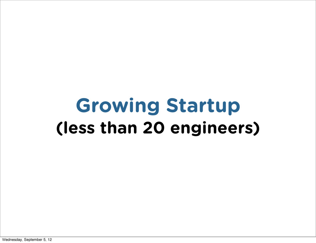 Growing Startup (less than 20 engineers) Wednes...