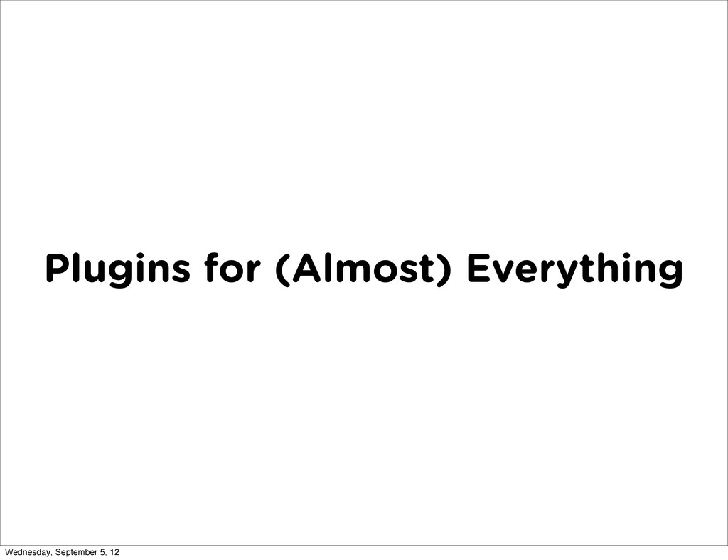 Plugins for (Almost) Everything Wednesday, Sept...