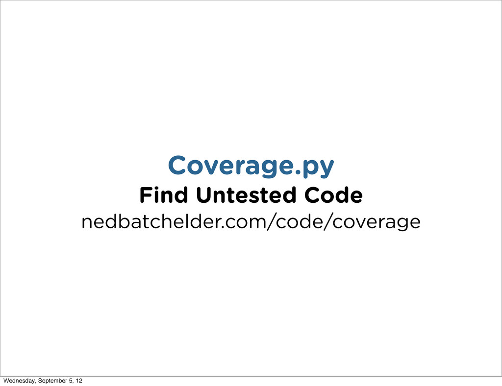 Coverage.py Find Untested Code nedbatchelder.co...