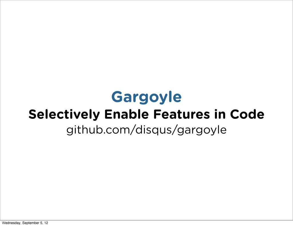 Gargoyle Selectively Enable Features in Code gi...