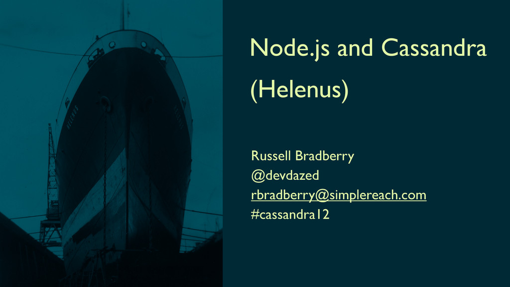 Node.js and Cassandra (Helenus) Russell Bradber...