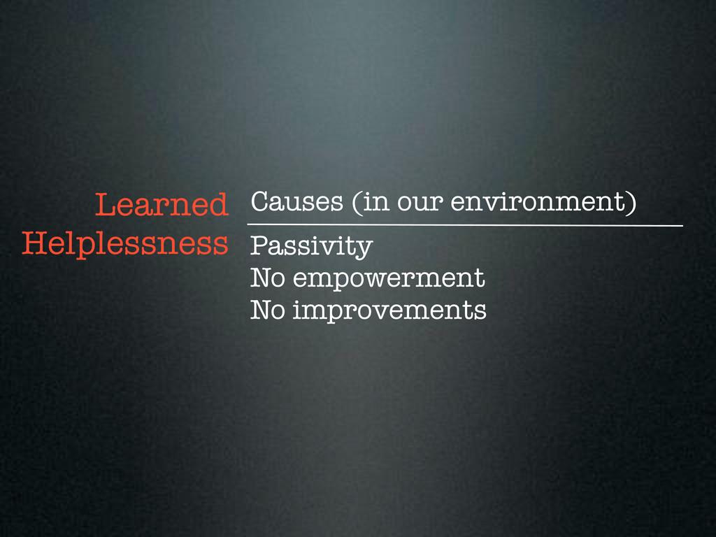 Passivity No empowerment No improvements Learne...