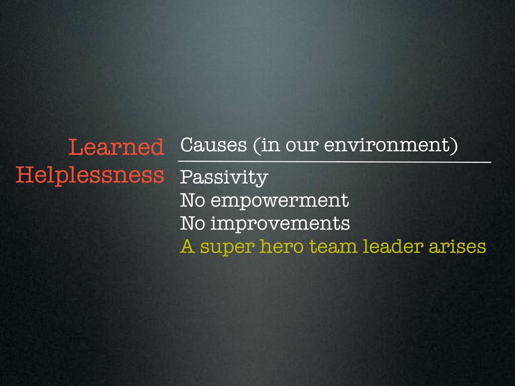 Passivity No empowerment No improvements A supe...