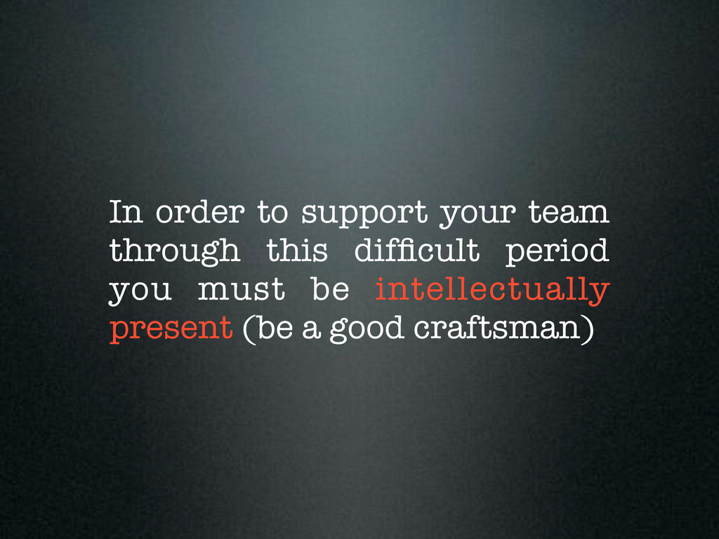 In order to support your team through this diffi...