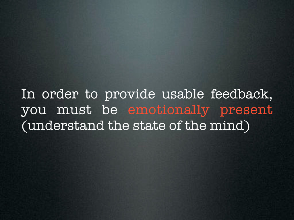 In order to provide usable feedback, you must b...