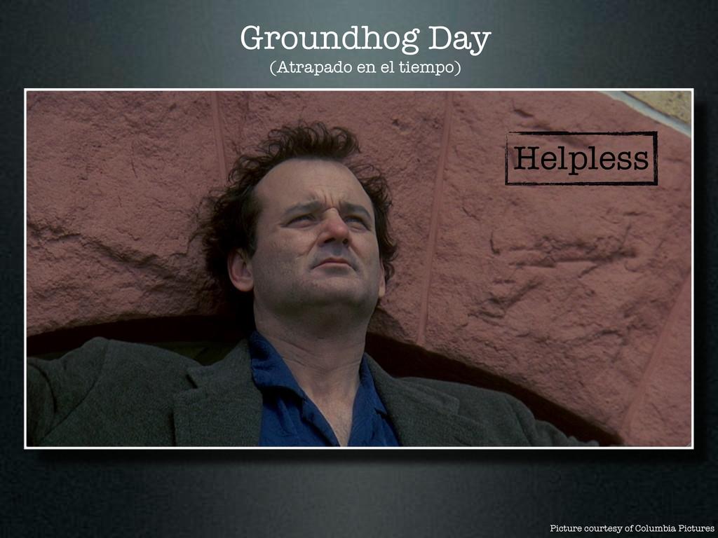 Helpless Groundhog Day (Atrapado en el tiempo) ...