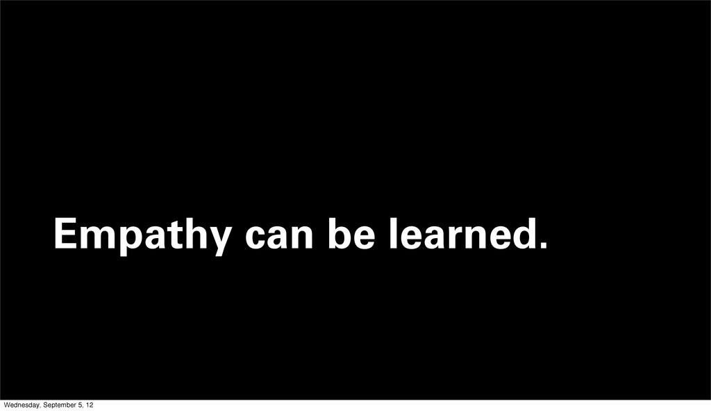 Empathy can be learned. Wednesday, September 5,...