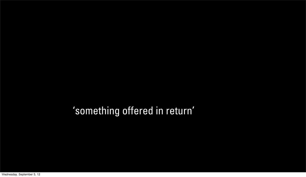 responsum 'something offered in return' Wednesd...