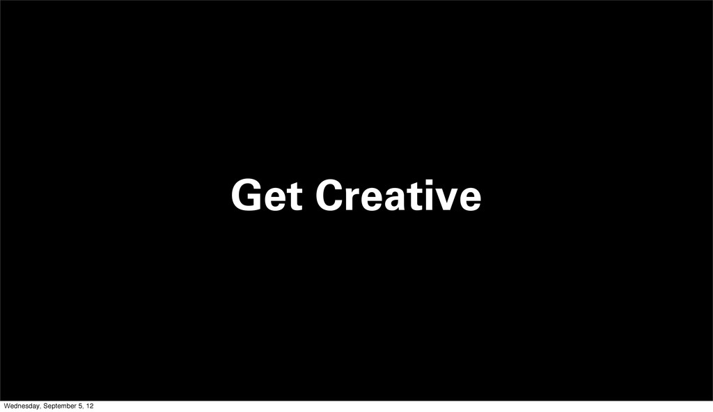 Get Creative Wednesday, September 5, 12