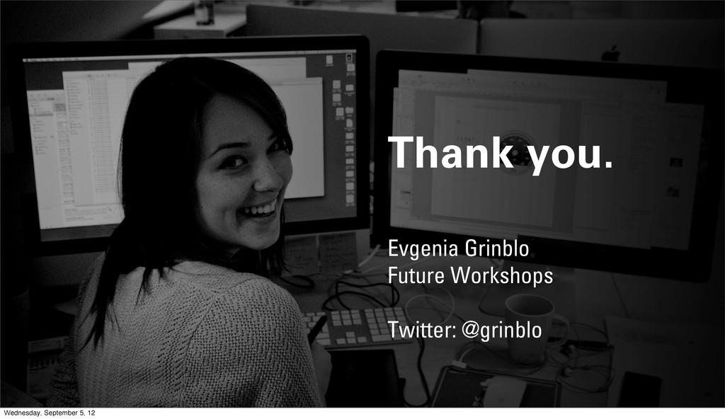 Thank you. Evgenia Grinblo Future Workshops Twi...
