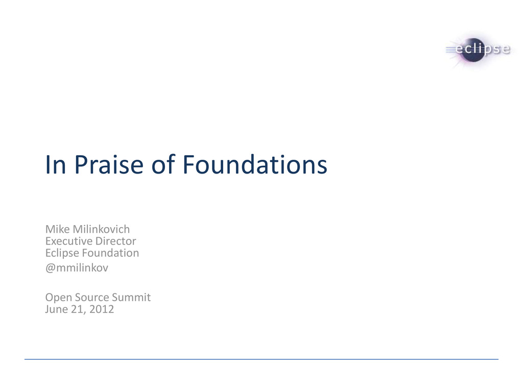 In Praise of Foundations Mike Milinkovich Execu...