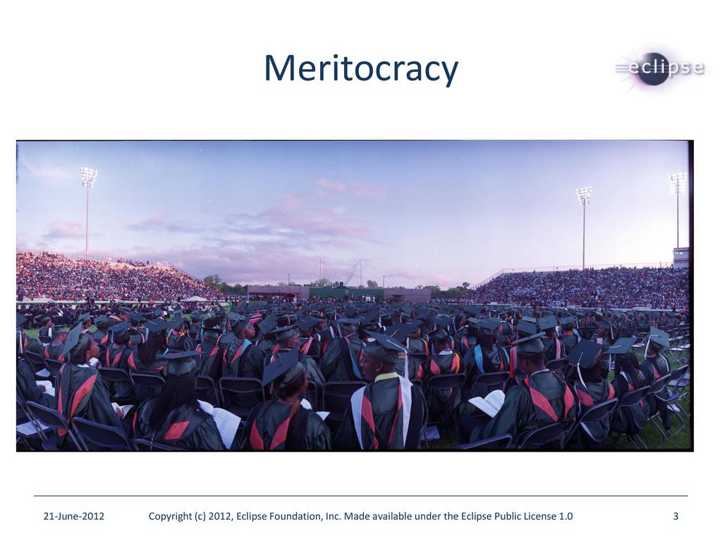 Meritocracy 21-June-2012 Copyright (c) 2012, Ec...