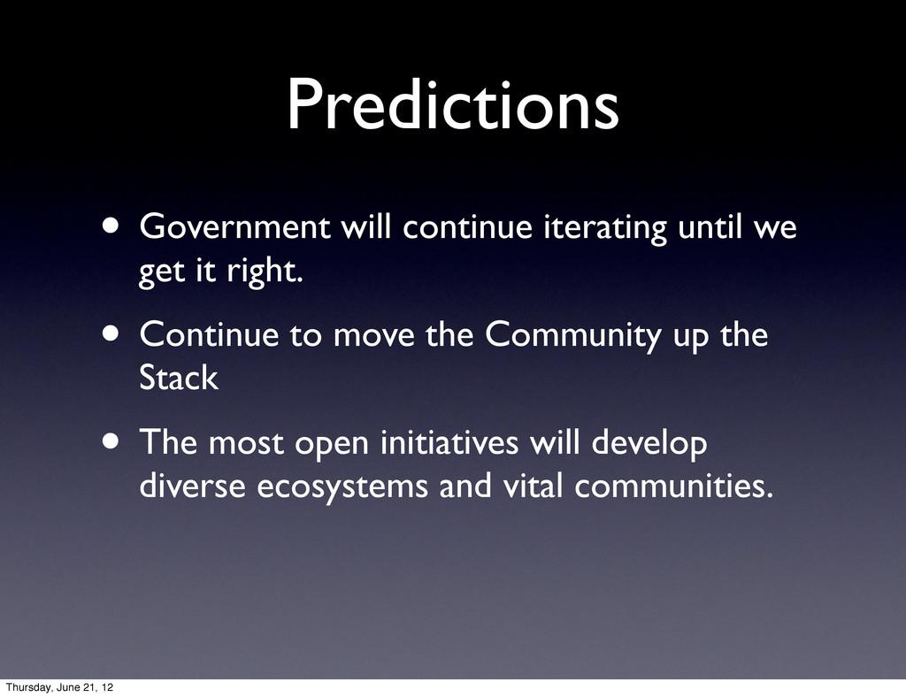 Predictions • Government will continue iteratin...