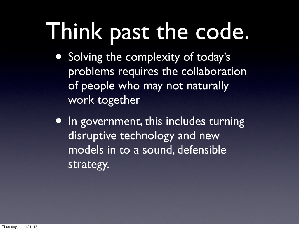 Think past the code. • Solving the complexity o...