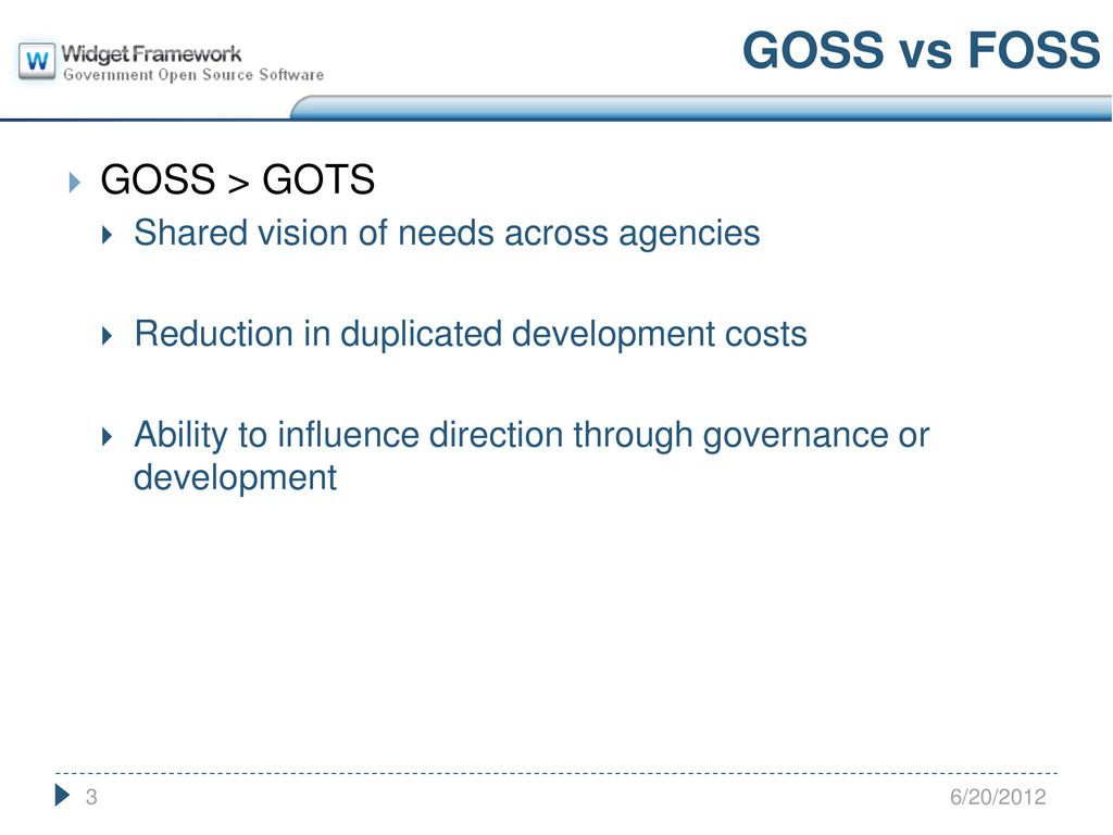  GOSS > GOTS  Shared vision of needs across a...