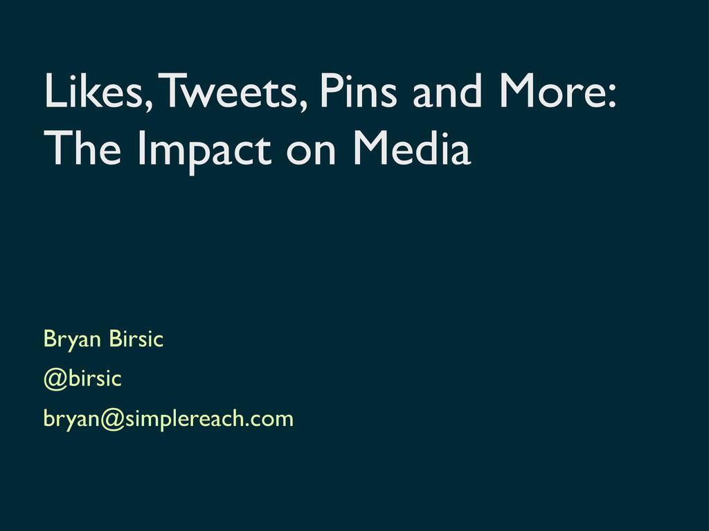 Likes, Tweets, Pins and More: The Impact on Med...