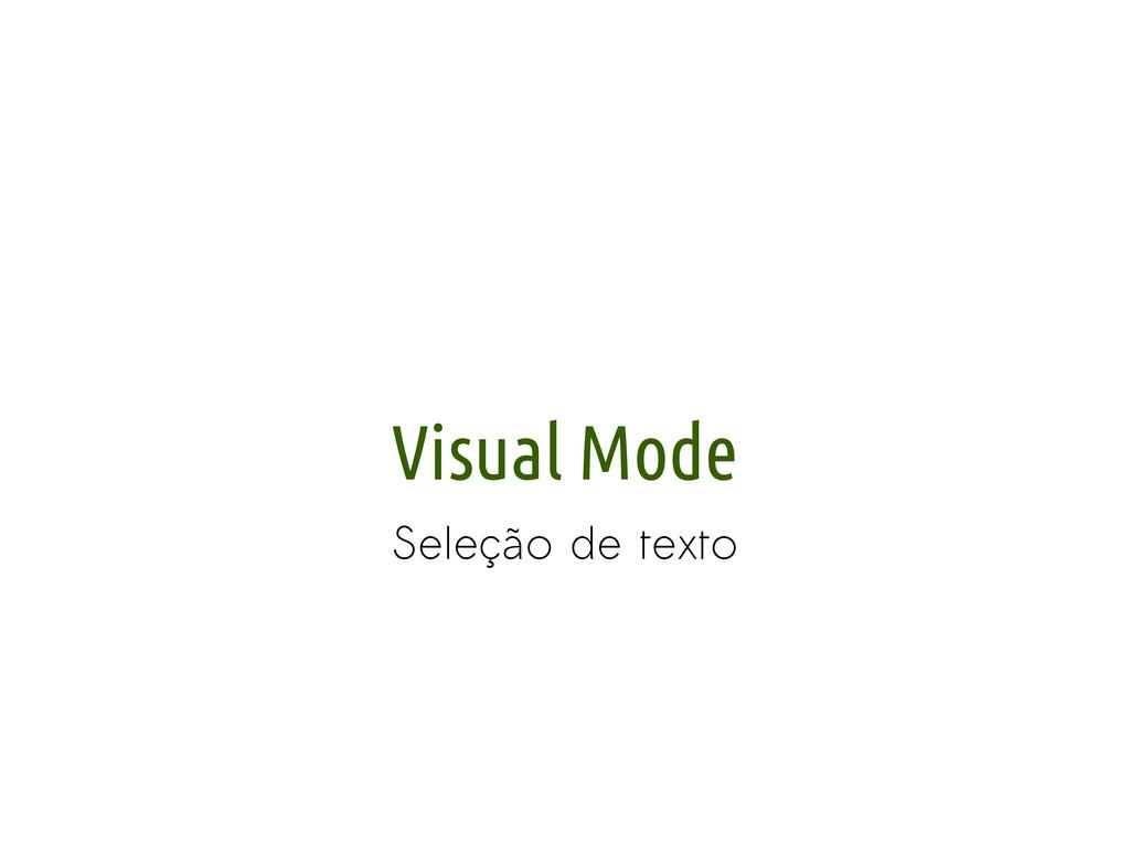 Visual Mode Seleção de texto