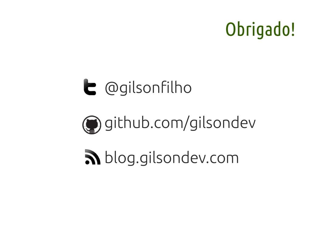 Obrigado! @gilsonfilho github.com/gilsondev blo...