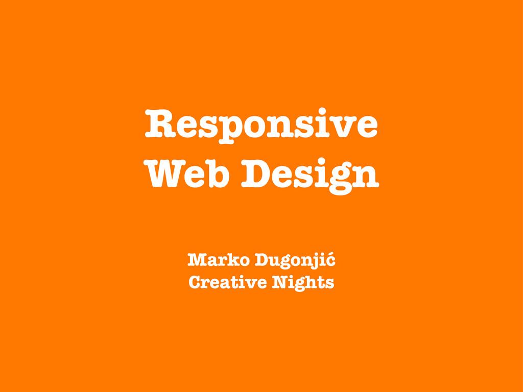 Responsive Web Design Marko Dugonjić Creative N...