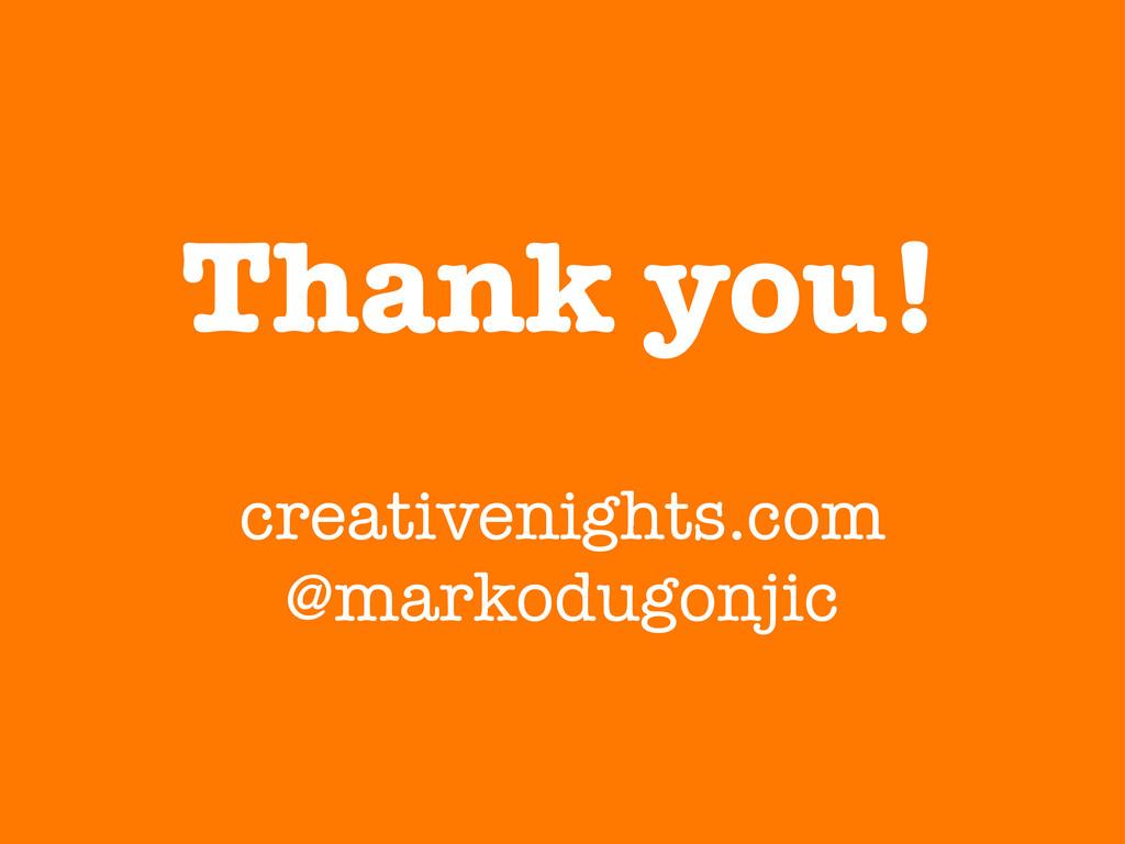 Thank you! creativenights.com @markodugonjic