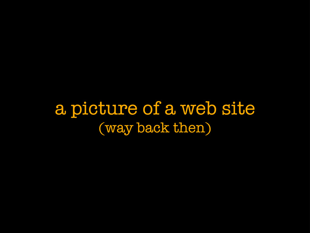 a picture of a web site (way back then)