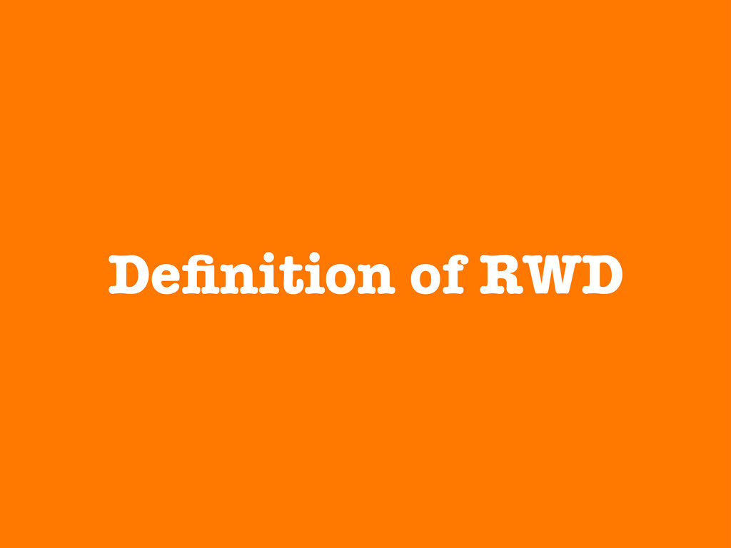 Definition of RWD